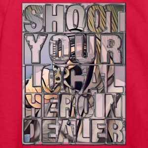 Shoot Your Local Heroin Dealer - Kids' Long Sleeve T-Shirt
