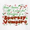 Dear Santa All I want for Christmas is a sparkly vampire - Kids' T-Shirt