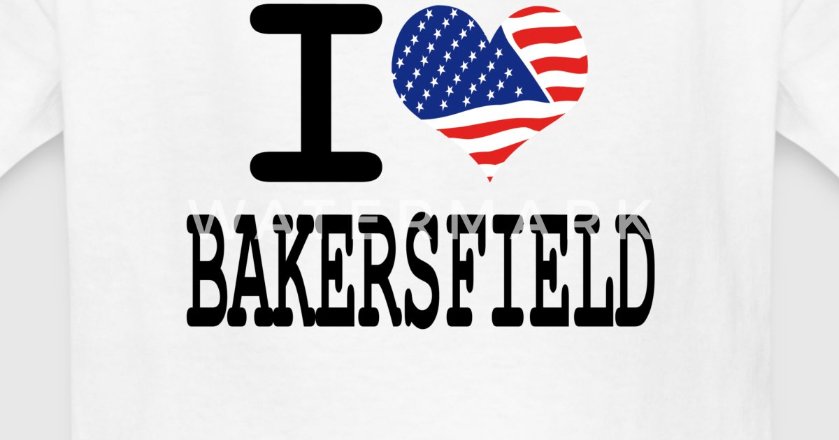 I love bakersfield by wam us spreadshirt T shirt outlet bakersfield ca