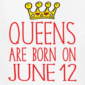 Queens are born on June 12 - Kids' T-Shirt