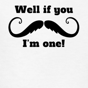 Well If You Mustache I'm One - Kids' T-Shirt