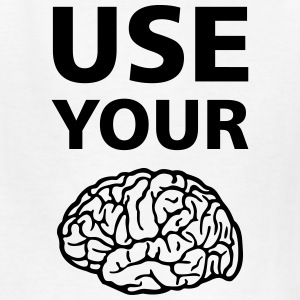 Use Your Brain Funny Statement / Slogan