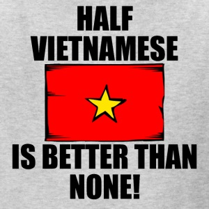 Half Vietnamese Is Better Than None - Kids' T-Shirt