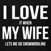 I LOVE MY WIFE (WHEN SHE LETS ME GO SNOWMOBILING) - Kids' T-Shirt