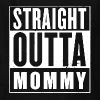 Straight Outta Mommy - Kids' T-Shirt