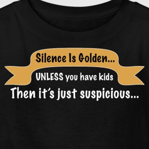 Funny silence is golden product about kids. - Kids' T-Shirt