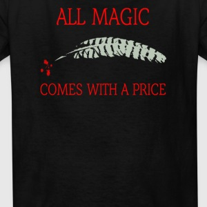 All magic comes with a price - Kids' T-Shirt