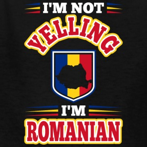 Im Not Yelling Im Romanian - Kids' T-Shirt