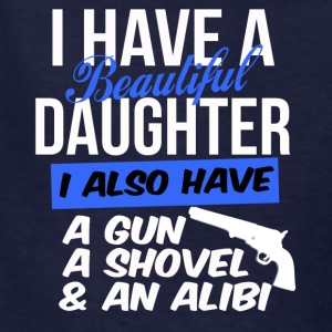 beautiful daughter also have gun shovel & alibi - Kids' T-Shirt