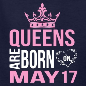 Queens are born on May 17 - Kids' T-Shirt