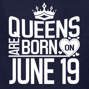 Queens are born on June 19 - Kids' T-Shirt