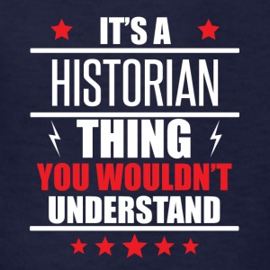 It's A Historian Thing - Kids' T-Shirt
