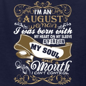 Im An August Woman I Was Born With My Heart - Kids' T-Shirt