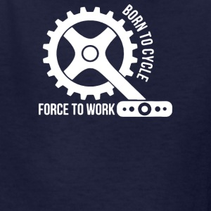 Born To Cycle Forced To Work - Kids' T-Shirt