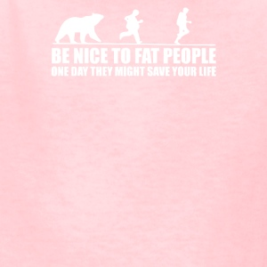 Be Nice to Fat People Bear Chase Funny Pub Joke - Kids' T-Shirt