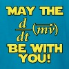 May The Force Be With You Physics Geek - Kids' T-Shirt