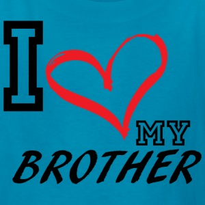 I_LOVE_MY_BROTHER - Kids' T-Shirt