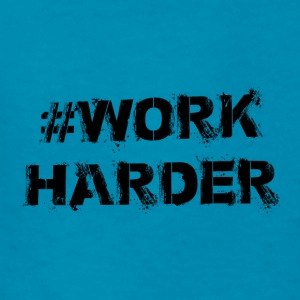 #WORK HARDER - Kids' T-Shirt