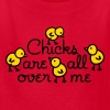 Chicks are all over me - Kids' T-Shirt