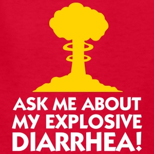 Ask Me About My Explosive Diarrhea! - Kids' T-Shirt