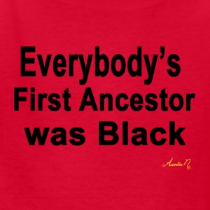 0090 Everybody' s First Ancestor - Kids' T-Shirt
