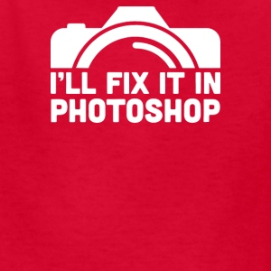 I ll Fix It In Photoshop - Kids' T-Shirt