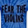 Violin Music Humor Fear The Violins - Unisex Tie Dye T-Shirt