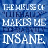 Misuse of Literally Makes Me Figuratively Insane - Unisex Tie Dye T-Shirt