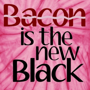 Bacon Is The New Black