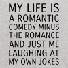 MY LIFE IS A ROMANTIC COMEDY MINUS THE ROMANCE - Kids' Hoodie
