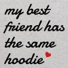 My best friend has the same hoodie - Kids' Hoodie