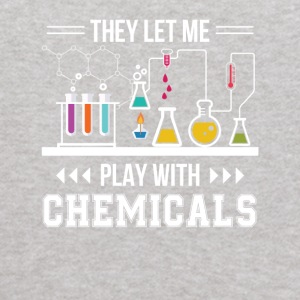 They Let Me Play With Chemical Chemistry - Kids' Hoodie