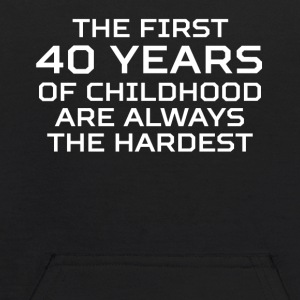 First 40 Years Of Childhood 40th Birthday - Kids' Hoodie