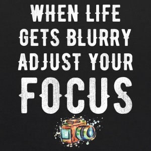 when life gets blurry adjust your focus - Kids' Hoodie