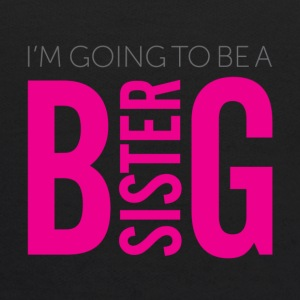 I'm Going To Be A Big Sister - Kids' Hoodie