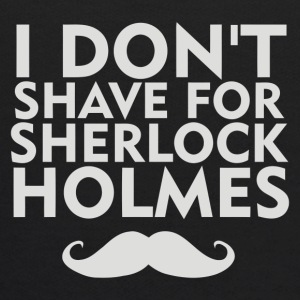 I Don t Shave For Sherlock Holmes - Kids' Hoodie
