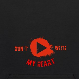 Don't Play With My Heart - Kids' Hoodie