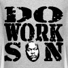 Do work son - Crewneck Sweatshirt