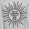 I'm So Hungover I Wish I Was Dead - Crewneck Sweatshirt
