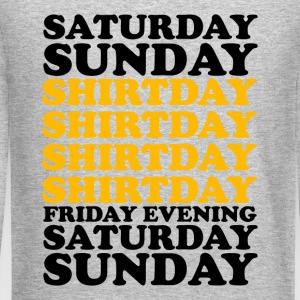 SATURDAY SUNDAY SHITDAY - Crewneck Sweatshirt