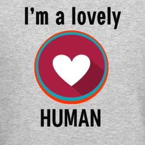 Im a lovely human - Crewneck Sweatshirt