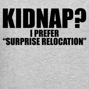 KIDNAP SURPRISE RELOCATION - Crewneck Sweatshirt