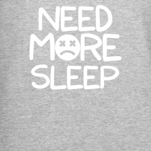 Need More Sleep - Crewneck Sweatshirt