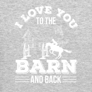 I Love You To The Barn Back Horse Riding - Crewneck Sweatshirt