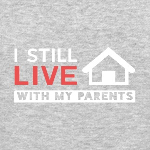 I Still Live With My Parents - Crewneck Sweatshirt