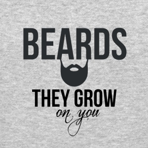 Beards they grow on you - Crewneck Sweatshirt