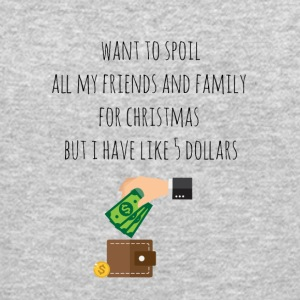 I want to spoil all my friends and family for Xmas - Crewneck Sweatshirt