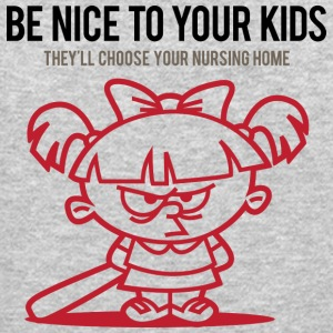Your Kids Choose Your Nursing Home Be Nice To Them - Crewneck Sweatshirt