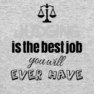 Judging is the best job you will ever have - Crewneck Sweatshirt
