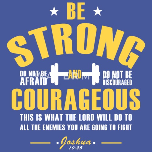 Be Strong And Courageousbible Versejoshua 19 By Meekever